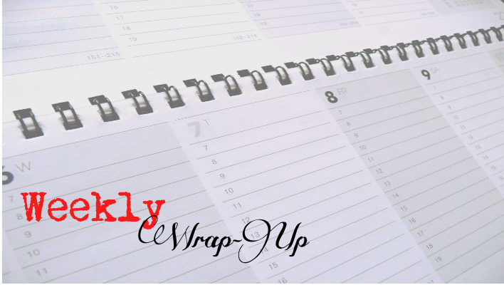 {Weekly Wrap-Up} Hangover Edition