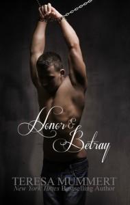 Honor and Betray by Teresa Mummert