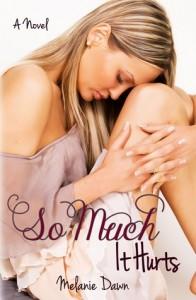 So Much It Hurts - Melanie Dawn @ Booktopia, USA