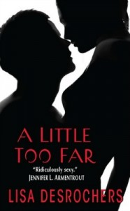 A Little Too Far by Lisa Desrochers