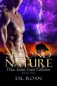 Second Nature (When Seconds Count #2) - D.L. Roan