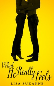 What He Really Feels (He Feels Trilogy #2) - Lisa Suzanne