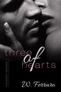 Three of Hearts Hamden Series Book One W. Ferraro
