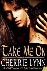 Take Me On by Cherrie Lynn