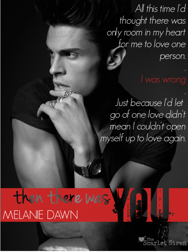 Then There Was You Melanie Dawn