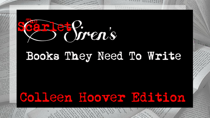 {Books They Need To Write} Colleen Hoover Edition
