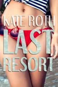 Last Resort Kate Roth