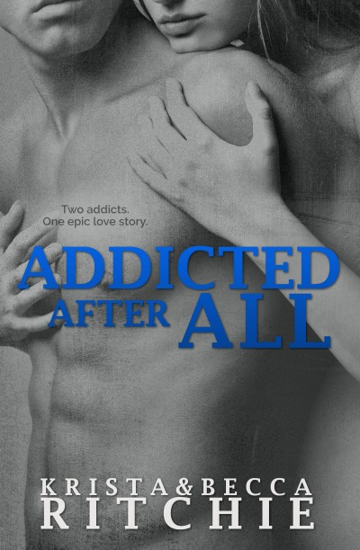 Addicted After All Krista Becca Ritchie