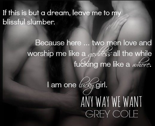 Any way we want grey cole