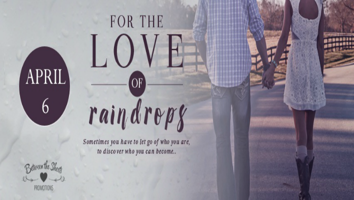 For The Love of Raindrops by Beth Michele