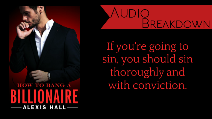 Audio Breakdown // How to Bang a Billionaire by Alexis Hall