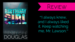 Review // Birthday Girl by Penelope Douglas