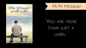 M/M Monday // The Weight of It All by N.R. Walker