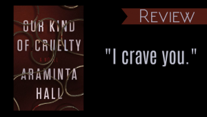 Review // Our Kind of Cruelty by Araminta Hall