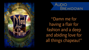 Audio Breakdown // Mad About The Hatter by Dakota Chase
