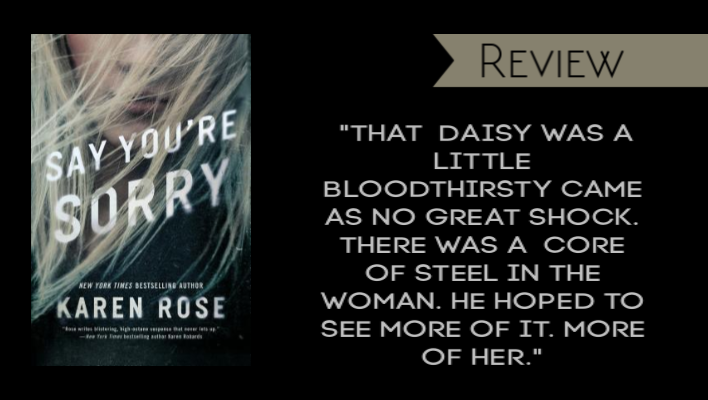 Review // Say You're Sorry by Karen Rose